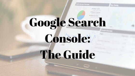 The complete guide to adding your website to Google Search Console and becoming an SEO rockstar