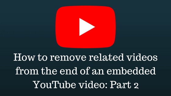 How to remove related videos from the end of an embedded YouTube video: update